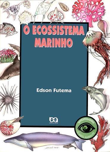 Investigando o Meio Ambiente - o Ecossistema Marinho