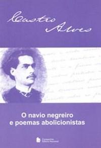 Navio Negreiro e Poemas Abolicionistas, O
