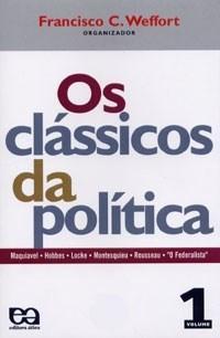Classicos da Politica, Os: Fundamentos - Vol.1