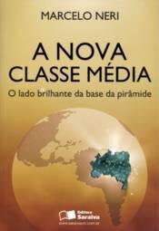 Nova Classe Média: o Lado Brilhante da Base da Pirâmide