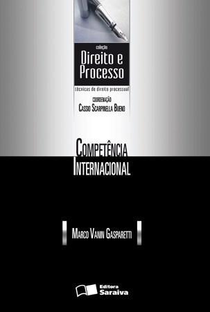 Competencia Internacional - Coleção Direito e Processo