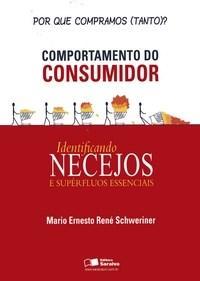Comportamento do Consumidor - Identificando Necejos e Superfluos Essenciais