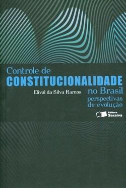 Controle de Constitucionalidade no Brasil: Perspectivas de Evolução