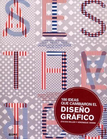 100 Ideias Que Combiaron El Diseño Gráfico - Steven Heller e Véronique Vienne