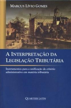 Interpretação da Legislação Tributária, A