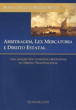 Arbitragem, Lex Mercatoria e Direito Estatal