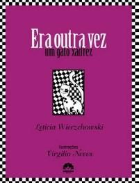Era Outra Vez um Gato Xadrez - Leticia Wierzchowski