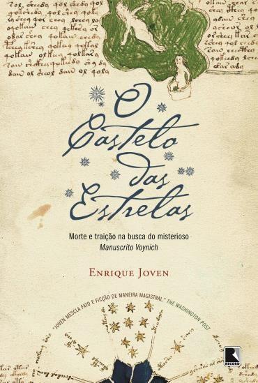 O Castelo das Estrelas: Morte e Traição na Busca do Misterioso Manuscrito Voynich
