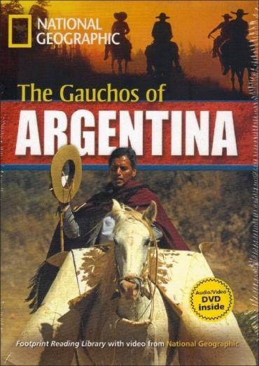Footprint Reading Library - Level 6 2200 B2 - The Gauchos Of Argentina - American English + Multirom