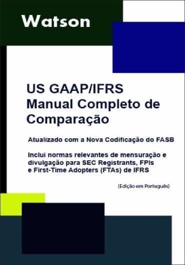 Us Gaap / Ifrs - Manual Completo de Comparação