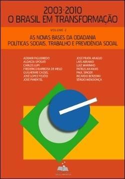 Novas Bases da Cidadania - Vol. 2 - Coleção 2003-20 o Brasil em Transformação, As