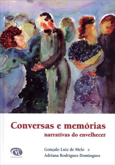 Conversas e Memorias - Narrativas do Envelhecer