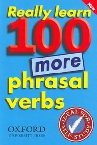 Really Learn 100 Phrasal Verbs: New Edition - Oxford University