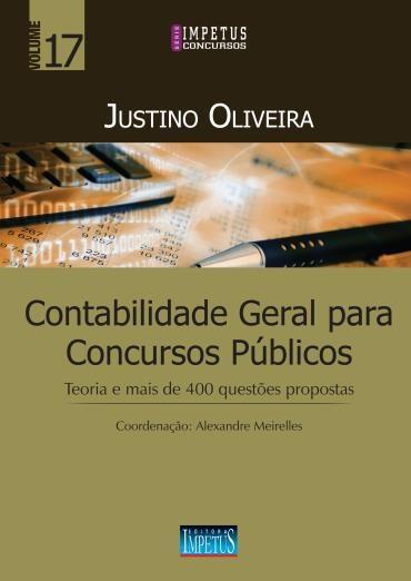 Contabilidade Geral para Concursos Públicos : Teoria de Mais de 400 Questões Propostas