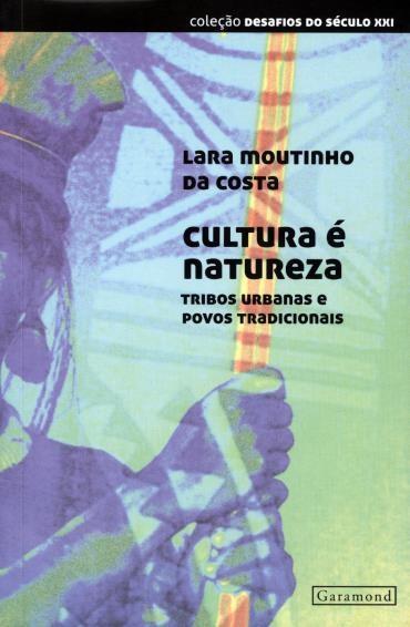 Cultura É Natureza: Tribos Urbanas e Povos Tradicionais