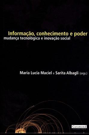 Informaçao, Conhecimento e Poder: Mudança Tecnológica e Inovaçao Social