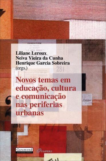Novos Temas em Educação, Cultura e Comunicação nas Periferias Urbanas