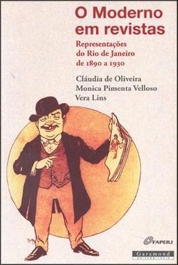 Moderno em Revistas: Representações do Rio de Janeiro de 1890 a 1930, O