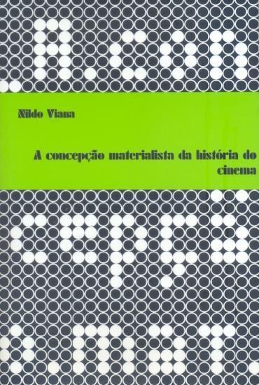 Concepção Materialista da História do Cinema - Coleção Oculo - Vol.3