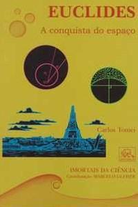 Imortais da Ciência - Euclides: a Conquista do Espaço