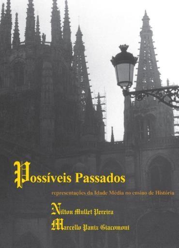 Possíveis Passados: Representações da Idade Média no Ensino de História