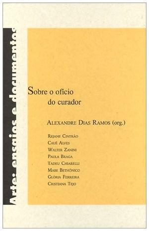 Sobre o Ofício do Curador - Vol. 2 - Coleção Arte Ensaios e Documentos