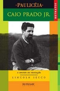 Caio Prado Junior - o Sentido da Revolucao - Col. Pauliceia