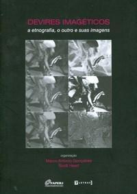 Devires Imageticos - a Etnografia, o Outro e Suas Imagens