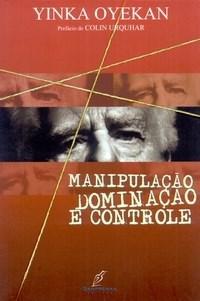 Manipulação, Dominação e Controle