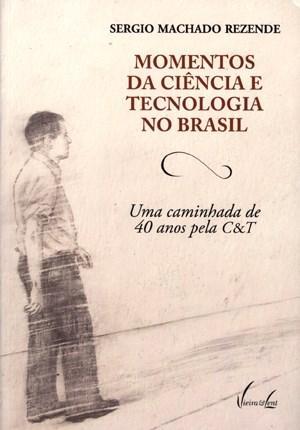 Momentos da Ciência e Tecnologia no Brasil