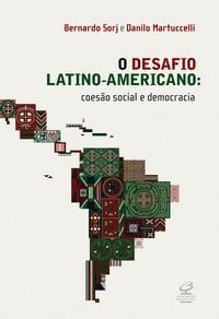 Desafio Latino-americano, o Coesao Social e Democracia