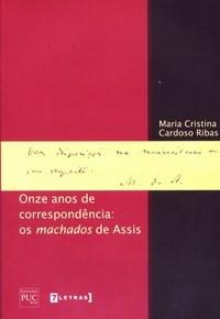 Onze Anos de Correspondencia: os Machados de Assis
