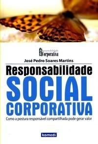 Responsabilidade Social Corporativa - Col. Sustentabilidade Corporativa