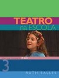 Teatro na Escola - Vol. 3 - Pecas para Criancas de Anos