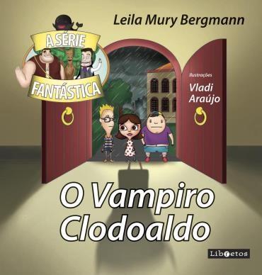 Vampiro Clodoaldo, o - Coleção - a Série Fantástica