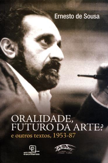 Oralidade, Futuro da Arte? e Outros Textos, 1953-87