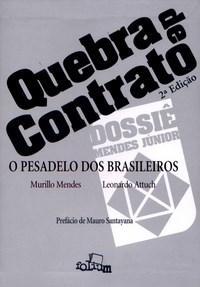 Quebra de Contrato - o Pesadelo dos Brasileiros
