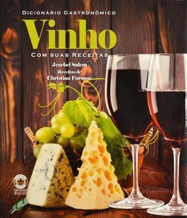 Dicionário Gastronômico Vinho Com Suas Receitas