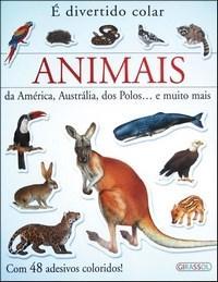 Animais da America, Australia, dos Polos... e Muito Mais - Col. e Divertido