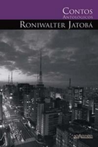 Contos Antologicos de Roniwalter Jatoba
