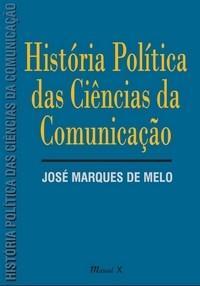 Historia Politica das Ciencias da Comunicacao