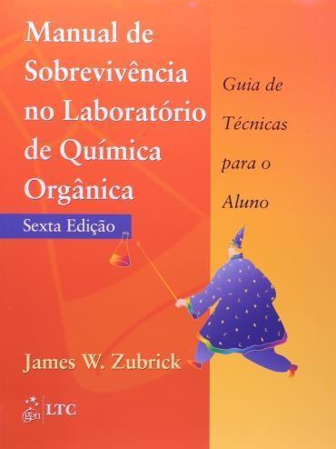 Manual de Sobrevivencia no Laboratorio de Quimica Organica
