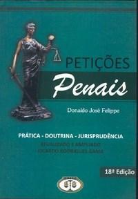 Petições Penais: Pratica Doutrina Jurisprudência