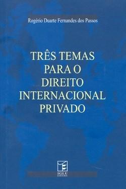 Três Temas para o Direito Internacional Privado