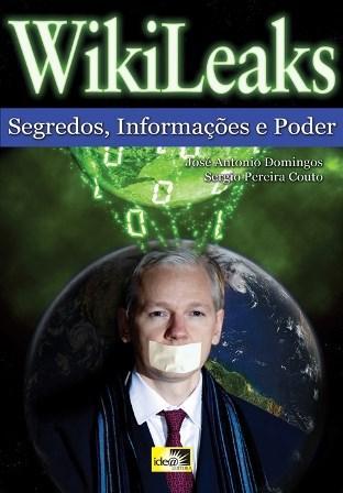 Wikileaks - Segredos, Informações e Poder