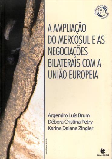 Ampliação do Mercosul e as Negociações Bilaterais - Com a União Europeia