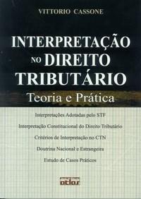 Interpretação no Direito Tributário: Teoria e Prática