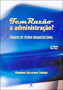 Tem Razão a Administração?: Ensaios de Teoria Organizacional