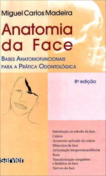 Anatomia da Face: Bases Anatomofuncionais para a Prática Odontológica
