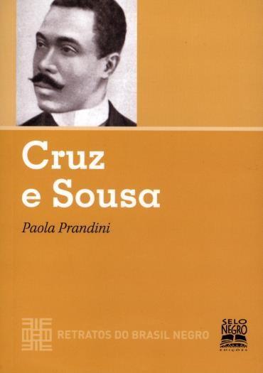 Cruz e Sousa - Coleção Retratos do Brasil Negro